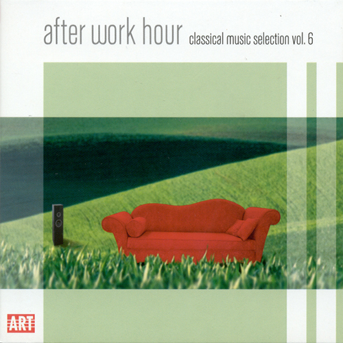 CLASSICAL MUSIC SELECTION, Vol. 6 - After Work Hour
