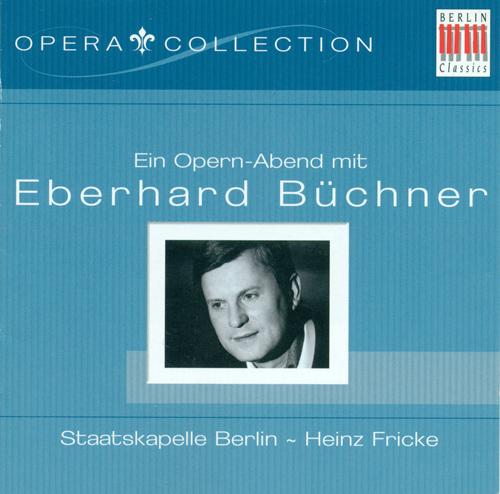 Opera Arias (Tenor): Buchner, Eberhard - HANDEL, G.F. / MOZART, W.A. / TCHAIKOVKSY, P.I. / OFFENBACH, J. / MASSENET, J. / VERDI, G. / PUCCINI, G.