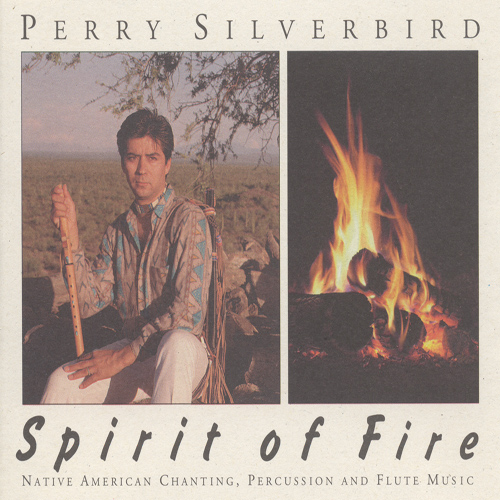 UNITED STATES Perry Silverbird: Spirit of Fire - Native American Chanting, Percussion and Flute Music