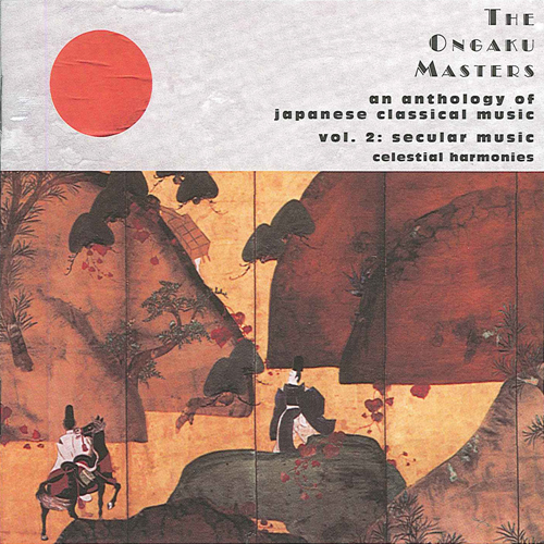 JAPAN Ongaku Masters (The): An Anthology of Japanese Classical Music, Vol. 2: Secular music