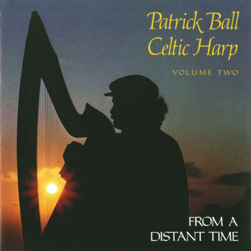IRELAND Patrick Ball: Celtic Harp, Vol. 2 (From a Distant Time)