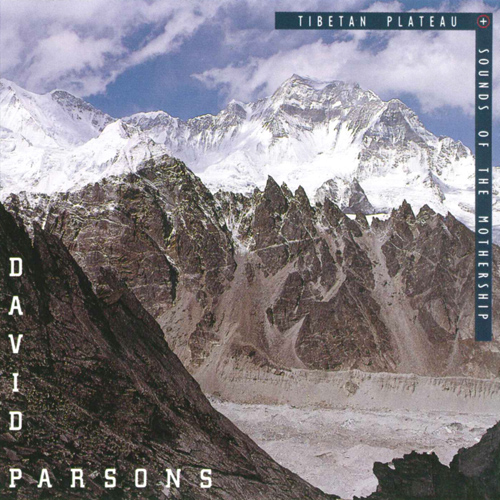 PARSONS, David: Tibetan Plateau / Sounds of the Mothership