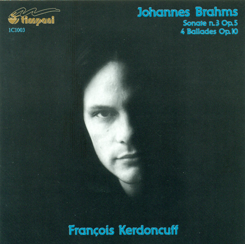 BRAHMS, J.: Piano Sonata No. 3 / 4 Ballades (Kerdoncuff)