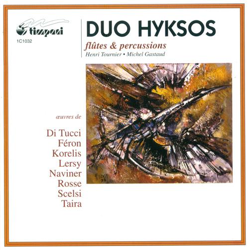 SCELSI, G.: Hyxos / NAVINER, J.-Y.: D'une pluie la couleur / KORELIS, P.: Cronos II / LERSY, R.: A la memoire de Chagall (Duo Hyksos)