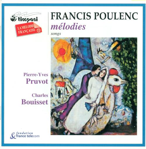 POULENC, F.: Banalites / Chansons villageoises / Tel jour, telle nuit / Chansons gaillardes / Calligrammes (Pruvot, Bouisset)