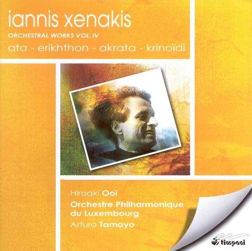 XENAKIS, I.: Orchestral Works, Vol. 4 - Erikhthon / Ata / Akrata / Krinoidi (Luxembourg Philharmonic, Tamayo)