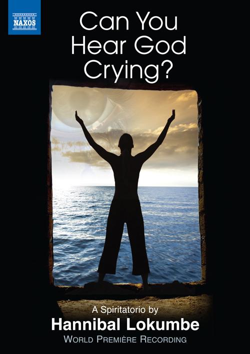 LOKUMBE, H.: Can You Hear God Crying?