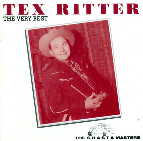 RITTER, Tex: Very Best of Tex Ritter (The)