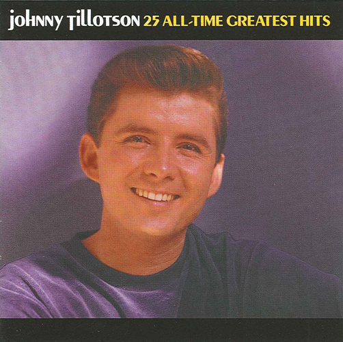 TILLOTSON, Johnny: 25 All-Time Greatest Hits