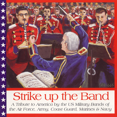 Band Music (American) - GERSHWIN, G. / COHAN, G.M. / ANDERSON, L. / WARD, S. / HALL, R.B. / SOUSA, J.P. / DURHAN, L. / JACOBS, A. (Strike Up The Band)