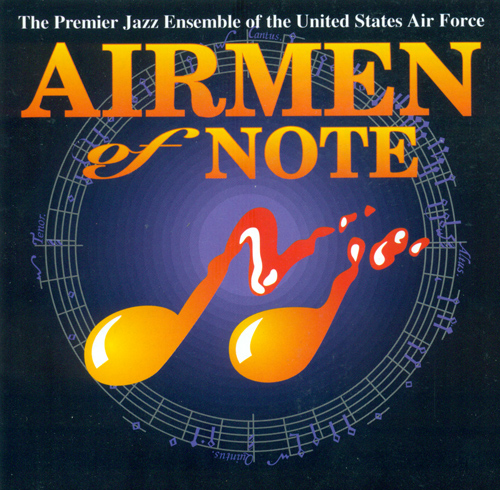 UNITED STATES AIR FORCE AIRMEN OF NOTE: Airmen of Note (The)