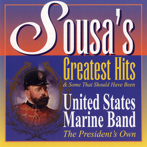 PRESIDENT'S OWN UNITED STATES MARINE BAND: Sousa's Greatest Hits