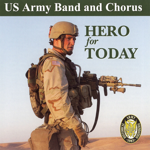 US ARMY BAND AND CHORUS: Hero for Today