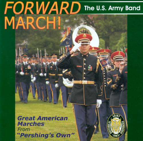 UNITED STATES ARMY BAND: Forward March!