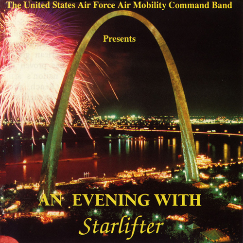 UNITED STATES AIR FORCE BAND OF MID-AMERICA: Evening with Starlifter (An)