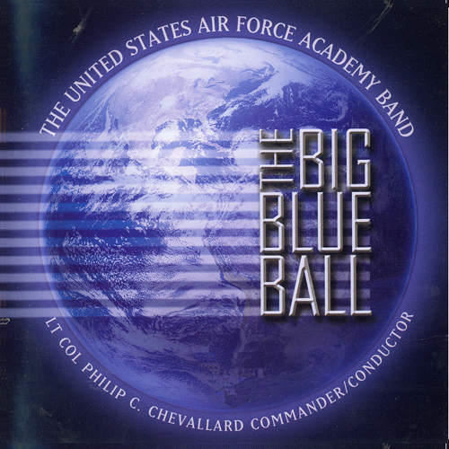 UNITED STATES AIR FORCE ACADEMY BAND: Big Blue Ball (The)