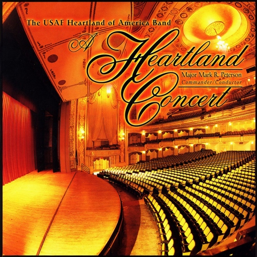 UNITED STATES AIR FORCE HEARTLAND OF AMERICA BAND: Heartland Concert (A)