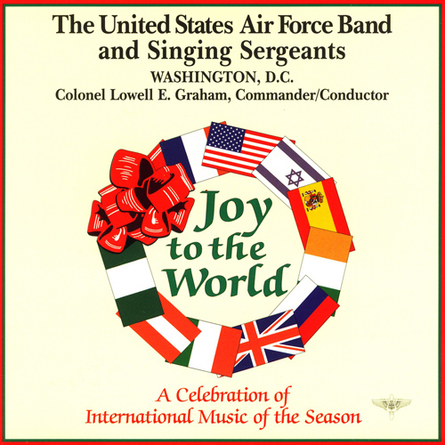UNITED STATES AIR FORCE BAND AND SINGING SERGEANTS: Joy To The World