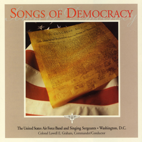 UNITED STATES AIR FORCE BAND AND SINGING SERGEANTS: Songs of Democracy