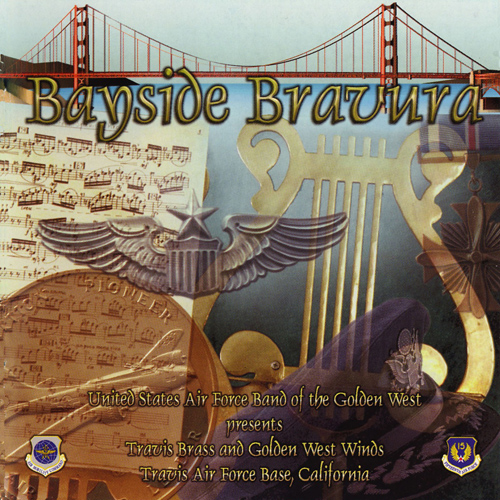 UNITED STATES AIR FORCE BAND OF THE GOLDEN WEST: Bayside Bravura