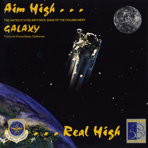 UNITED STATES AIR FORCE BAND OF THE GOLDEN WEST: Aim High, Real High