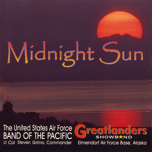 UNITED STATES AIR FORCE BAND OF THE PACIFIC: Midnight Sun