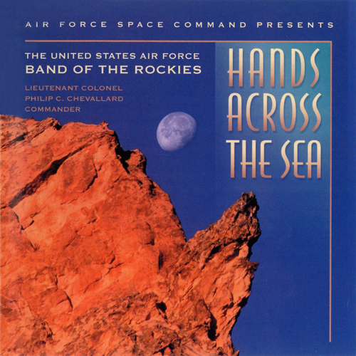 UNITED STATES AIR FORCE BAND OF THE ROCKIES: Hands Across the Sea