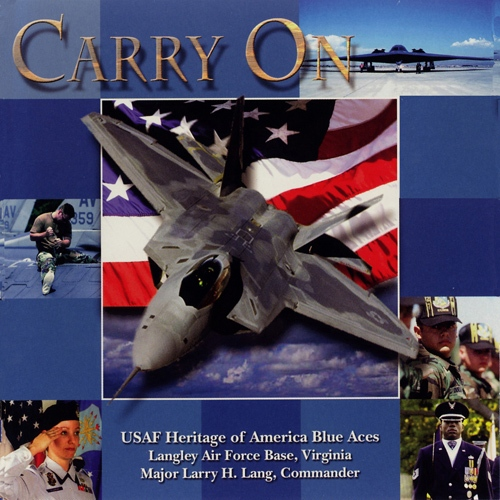 UNITED STATES AIR FORCE HERITAGE OF AMERICA BLUE ACES: Carry On