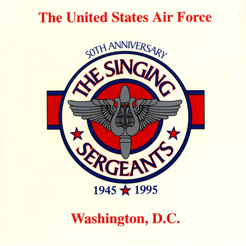 UNITED STATES AIR FORCE SINGING SERGEANTS: 50th Anniversary