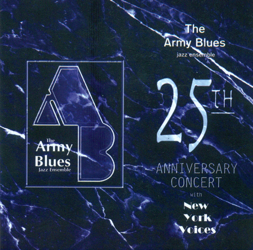 ARMY BLUES JAZZ ENSEMBLE: 25th Anniversary Concert (The)
