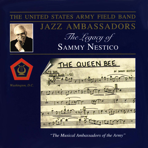 UNITED STATES ARMY FIELD BAND JAZZ AMBASSADORS: Legacy of Sammy Nestico (The)