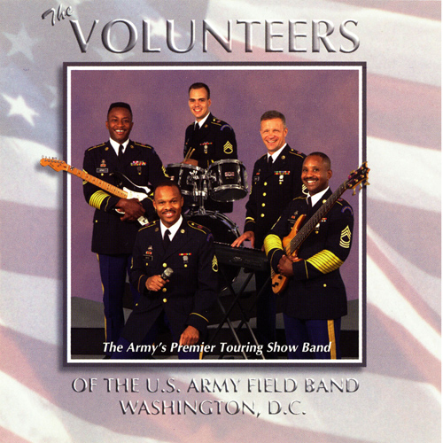 UNITED STATES ARMY FIELD BAND: Volunteers (The)