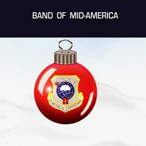 UNITED STATES AIR FORCE BAND OF MID-AMERICA: Musical Christmas (A)