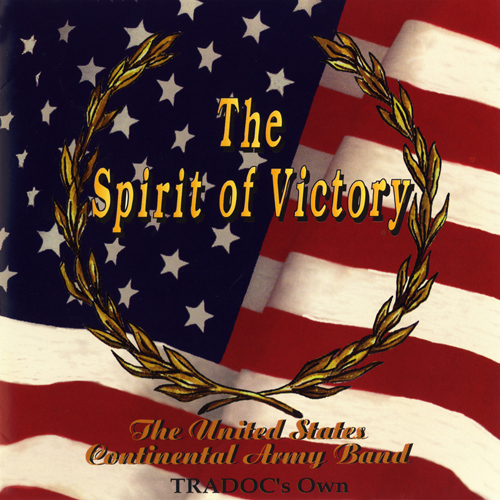 UNITED STATES CONTINENTAL ARMY BAND: Spirit of Victory