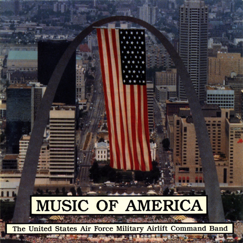 UNITED STATES AIR FORCE MILITARY AIRLIFT COMMAND BAND: Music of America