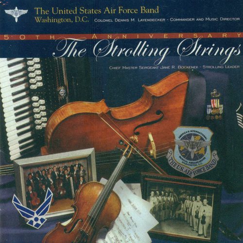 UNITED STATES AIR FORCE BAND STROLLING STRINGS: Strolling Strings 50th Anniversary (The)