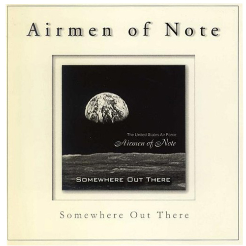 UNITED STATES AIR FORCE AIRMEN OF NOTE: Somewhere Out There