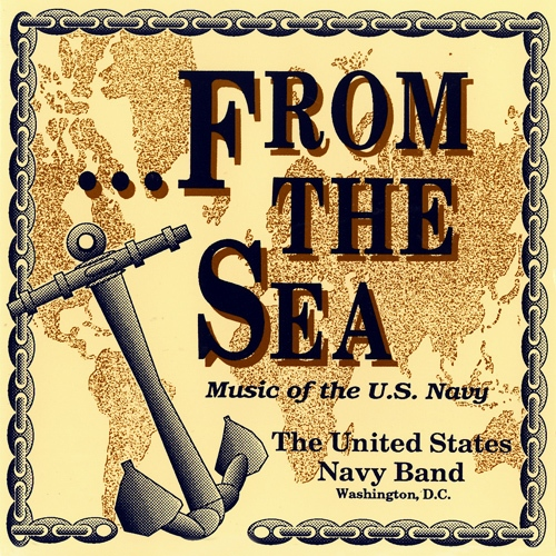 UNITED STATES NAVY BAND: From the Sea