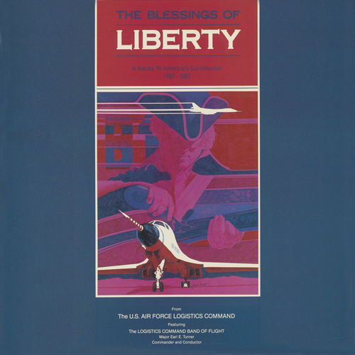 UNITED STATES AIR FORCE LOGISTICS COMMAND BAND OF FLIGHT: Blessings of Liberty (The)