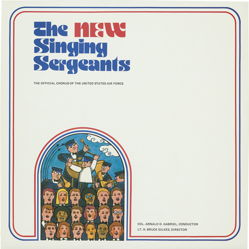 UNITED STATES AIR FORCE BAND AND SINGING SERGEANTS: New Singing Sergeants (The)