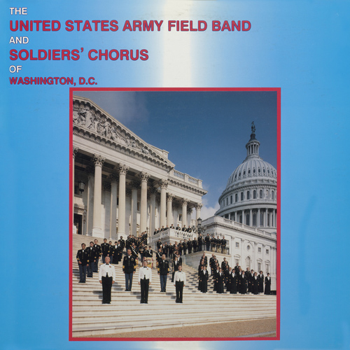 UNITED STATES ARMY FIELD BAND AND SOLDIERS' CHORUS: Band Music