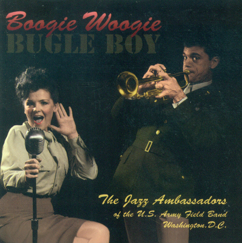UNITED STATES ARMY FIELD BAND JAZZ AMBASSADORS: Boogie Woogie Bugle Boy