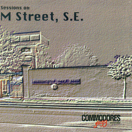 COMMODORES JAZZ ENSEMBLE: Sessions on M. Street, S.E.