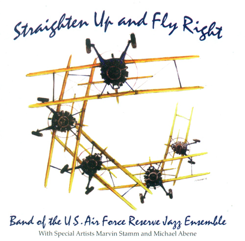 BAND OF THE UNITED STATES AIR FORCE RESERVE JAZZ ENSEMBLE: Straighten Up and Fly Right
