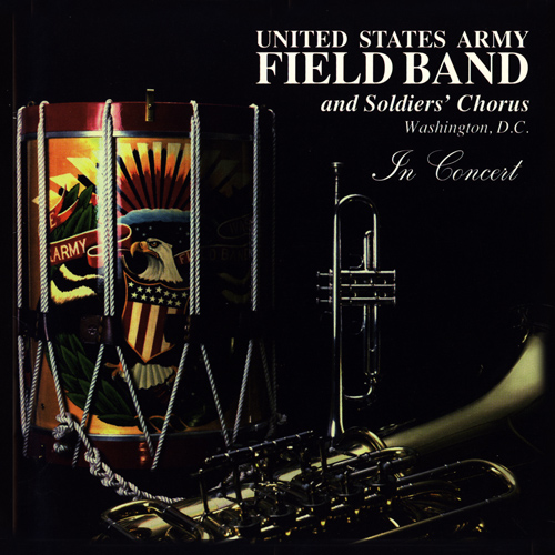 UNITED STATES ARMY FIELD CHORUS AND BAND: In Concert