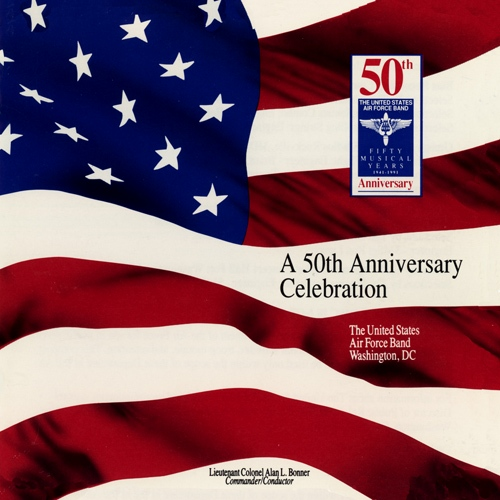 UNITED STATES AIR FORCE BAND: 50th Anniversary Celebration (A)