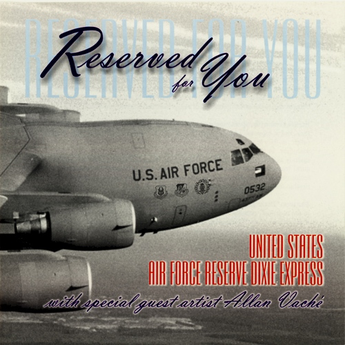 UNITED STATES AIR FORCE RESERVE DIXIE EXPRESS: Reserved for You