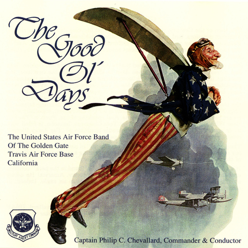 UNITED STATES AIR FORCE BAND OF THE GOLDEN GATE: Good Ol' Days (The)