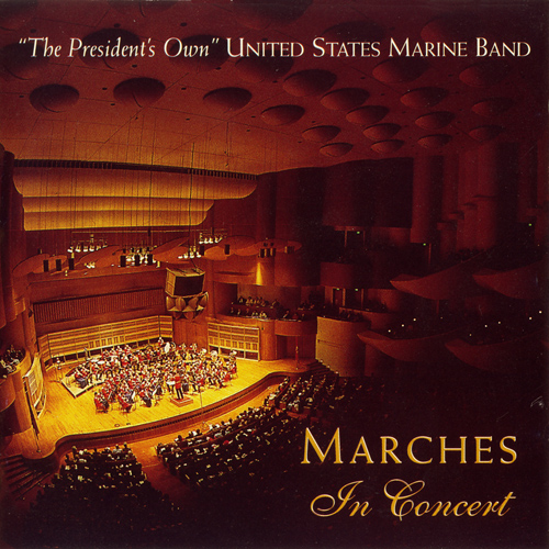 PRESIDENT'S OWN UNITED STATES MARINE BAND: Marches in Concert