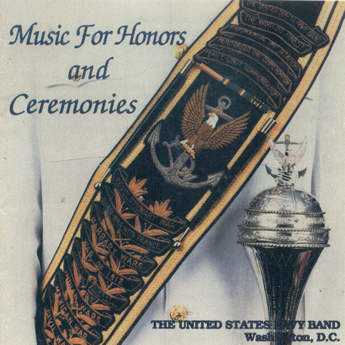 UNITED STATES NAVY BAND: Music for Honors and Ceremonies